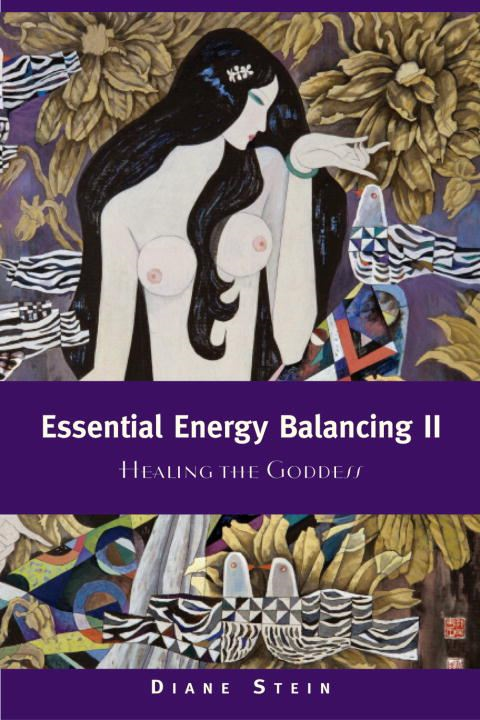 Essential Energy Balancing II By: Diane Stein