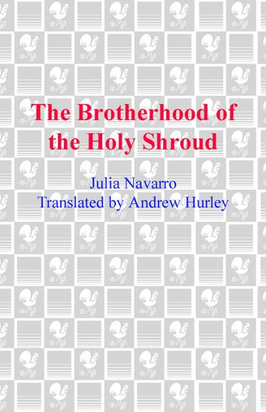 The Brotherhood of the Holy Shroud By: Julia Navarro