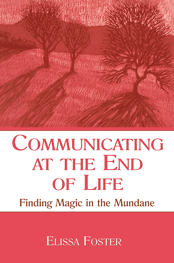 Communicating at the End of Life Finding Magic in the Mundane