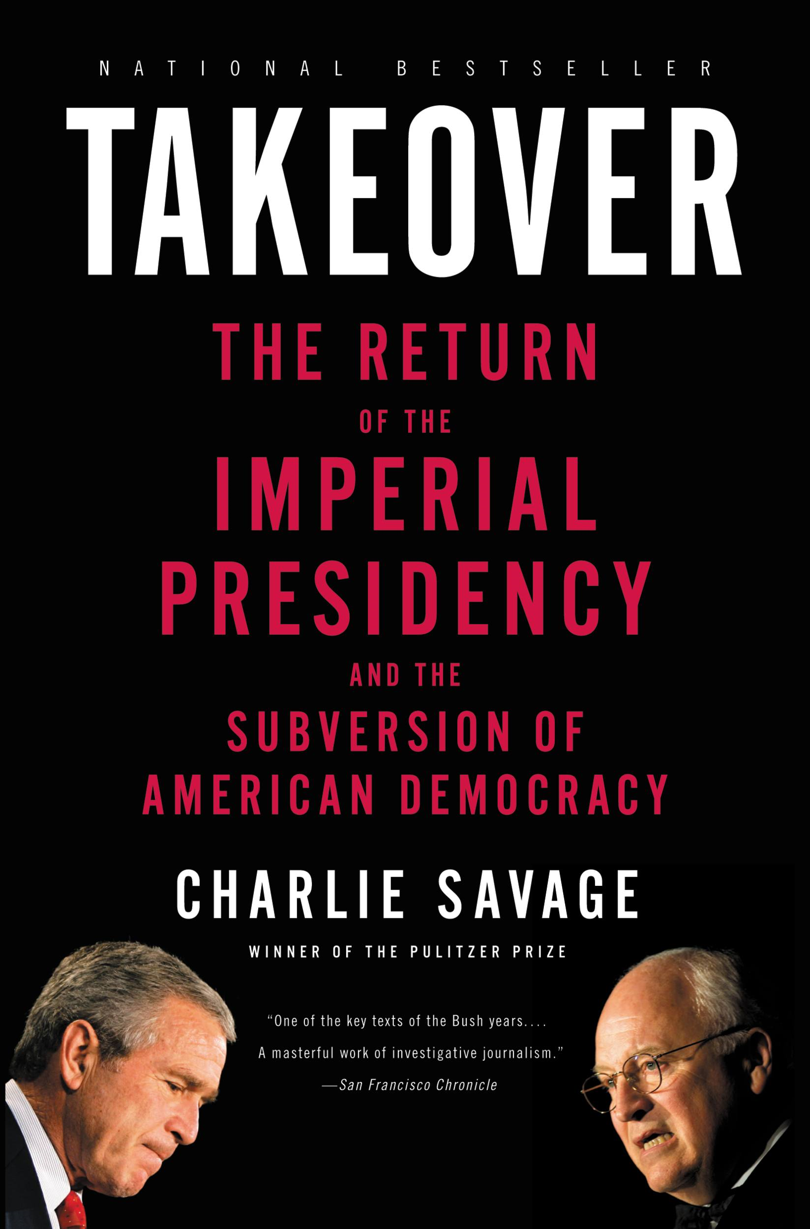 Takeover By: Charlie Savage