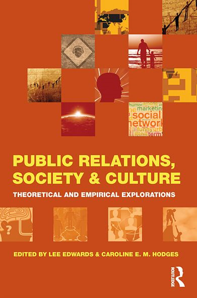Public Relations, Society & Culture: Theoretical and Empirical Explorations