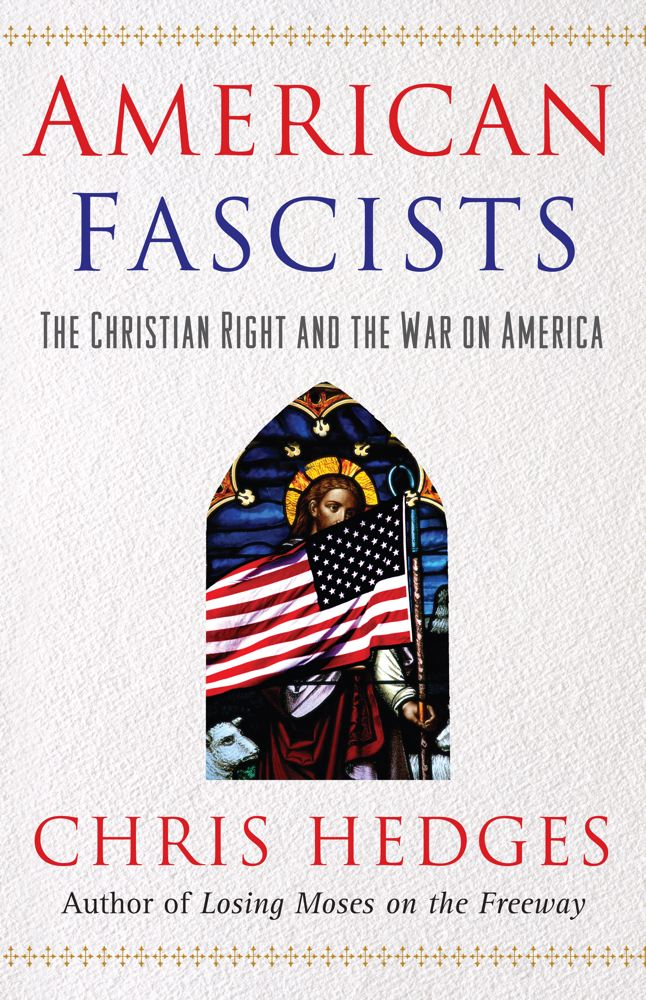 American Fascists By: Chris Hedges