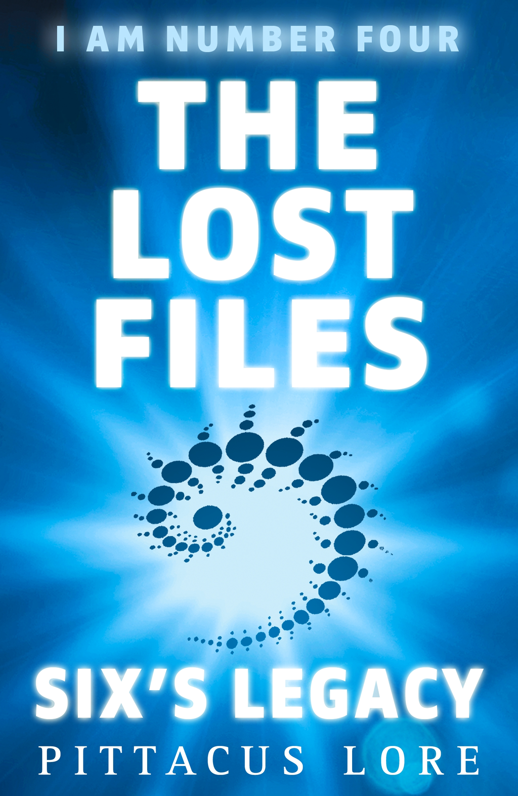 I Am Number Four: The Lost Files: Six's Legacy The Lost Files: Six's Legacy