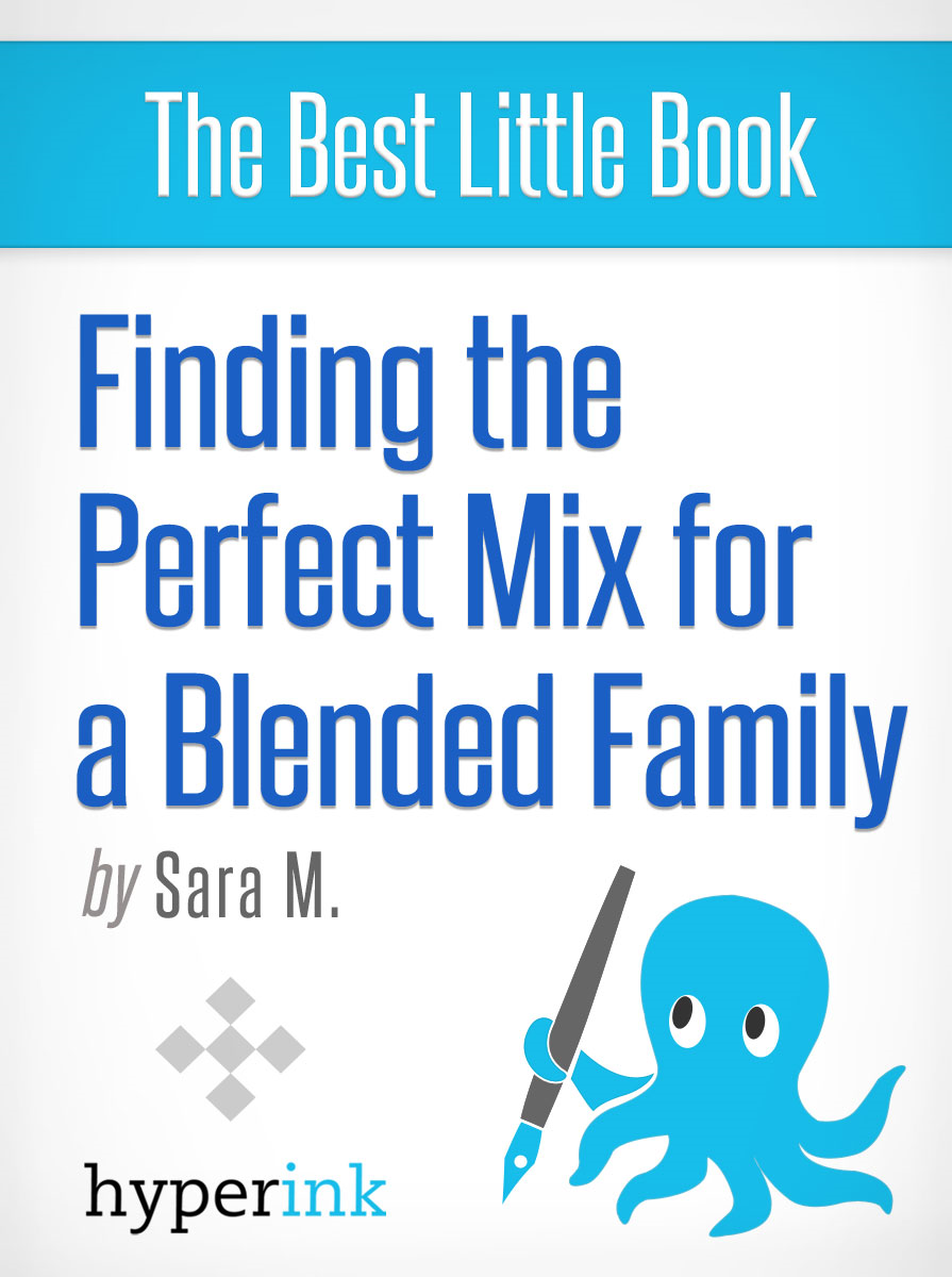 Happy Blended Families: How Step Families Can Get Along By: Sara M.
