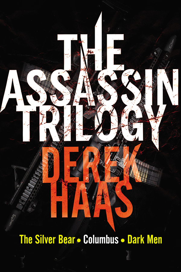 The Assassin Trilogy By: Derek Haas