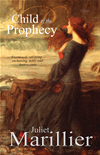 Child Of The Prophecy: A Sevenwaters Novel 3: