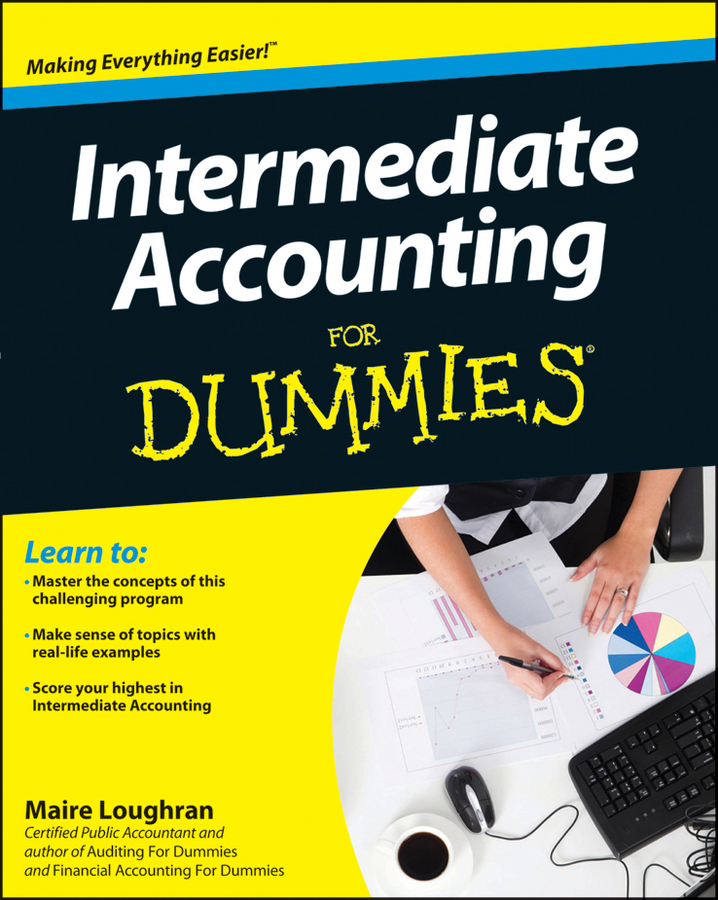 Intermediate Accounting For Dummies By: Maire Loughran