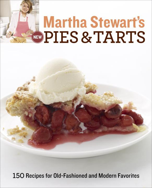 Martha Stewart's New Pies and Tarts By: Martha Stewart Living Magazine