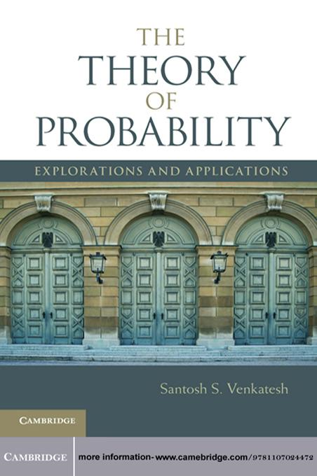 The Theory of Probability Explorations and Applications