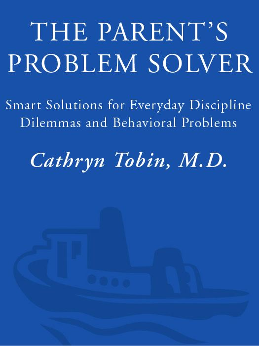 The Parent's Problem Solver By: Cathryn Tobin, M.D.