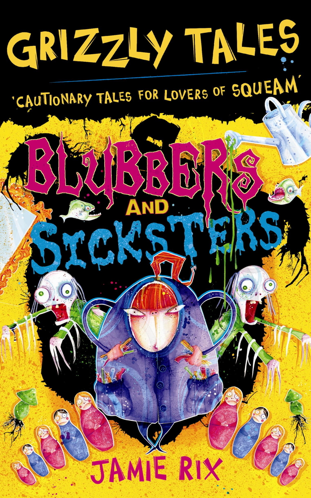 Grizzly Tales 6: Blubbers and Sicksters Blubbers and Sicksters