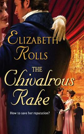 The Chivalrous Rake By: Elizabeth Rolls
