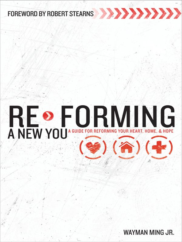 Re-Forming a New You: A Guide for Re-Forming Your Heart, Home and Hope