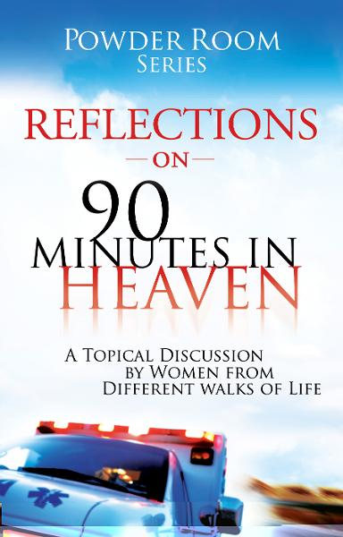 Reflections on 90-Minutes in Heaven