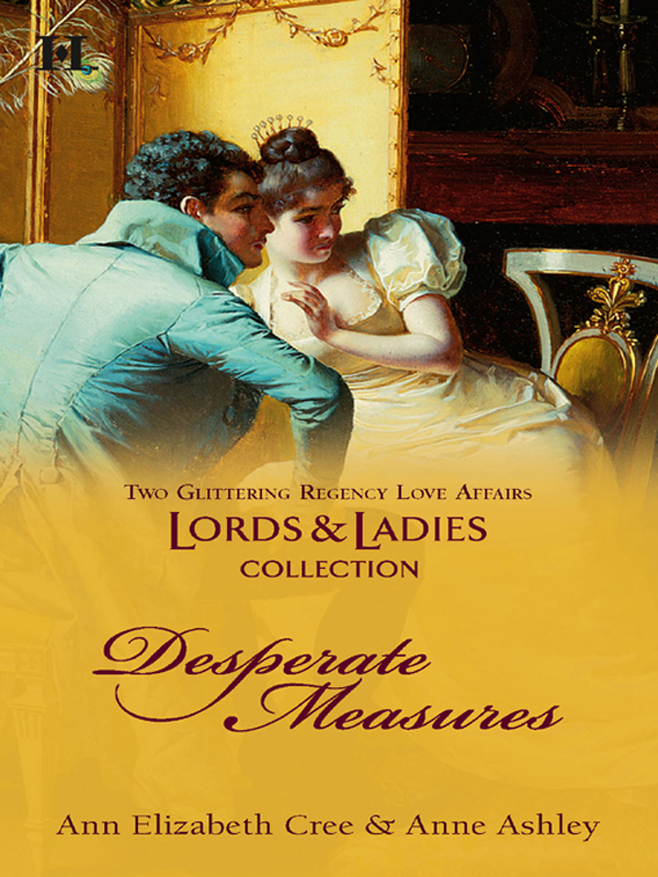 Desperate Measures: My Lady's Prisoner\Miss Harcourt's Dilemma By: Ann Elizabeth Cree,Anne Ashley