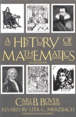 A History of Mathematics By: Carl B. Boyer,Uta C. Merzbach