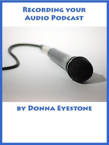 Recording your Audio Podcast (Part 2)