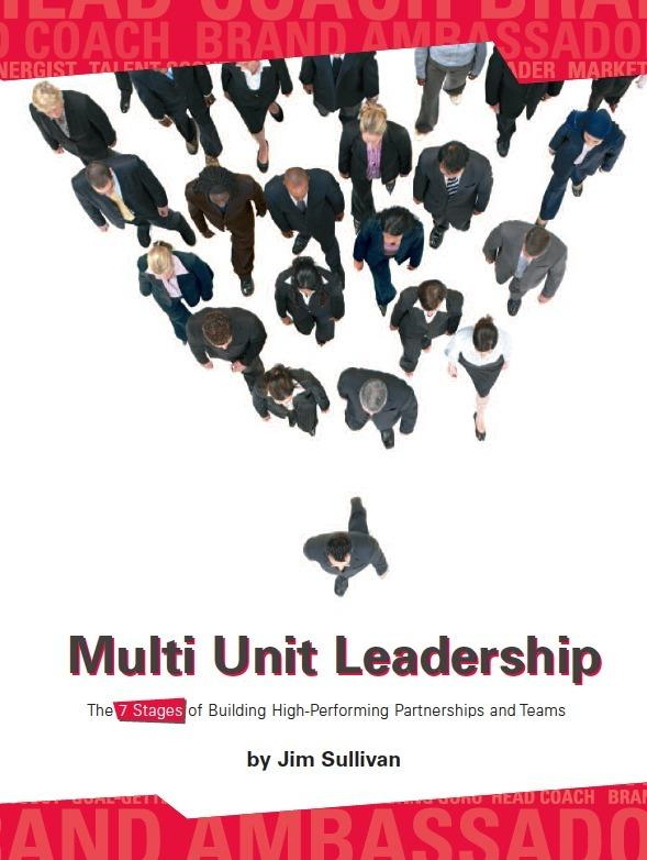 Multiunit Leadership: The 7 Stages of Building High-Performing Partnerships and Teams By: Sullivan, Jim