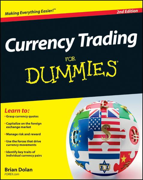 Currency Trading For Dummies By: Brian Dolan