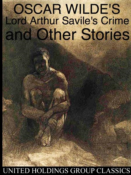 Lord Arthur Savile's Crime and Other Stories By: Oscar Wilde
