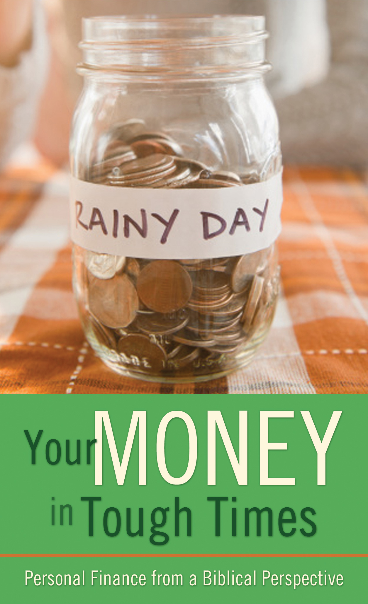 Your Money in Tough Times: Personal Finance from a Biblical Perspective By: Mahlon L. Hetrick