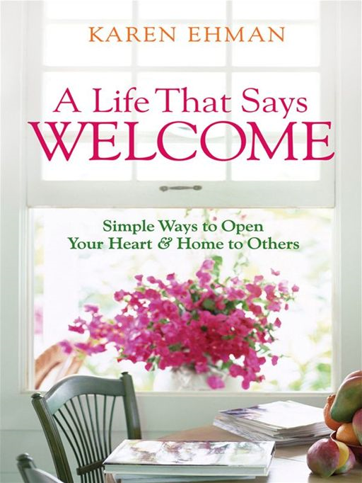 Life That Says Welcome, A By: Karen Ehman