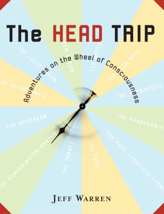 The Head Trip By: Jeff Warren