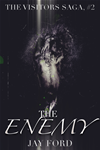 The Enemy (the Visitors Saga, #2)