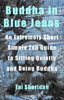 online magazine -  Buddha in Blue Jeans: An Extremely Short Zen Guide to Sitting Quietly and Being Buddha