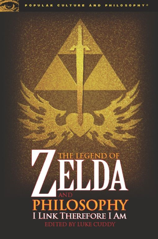 The Legend of Zelda and Philosophy By: Luke Cuddy