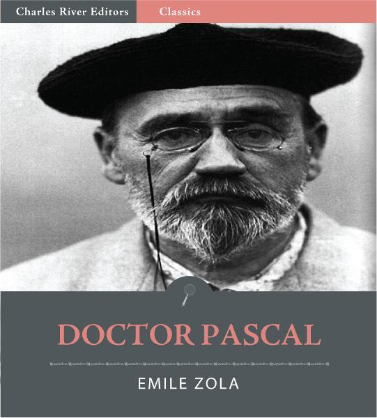 Doctor Pascal (Illustrated Edition)  By: Emile Zola