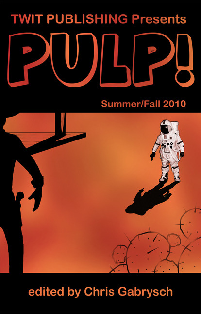 Twit Publishing Presents: PULP! Summer/Fall 2010