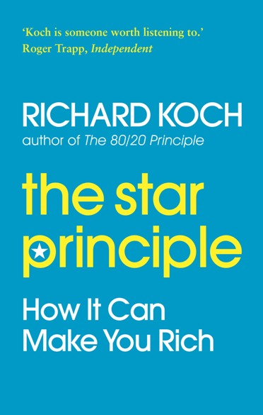 The Star Principle How it can make you rich