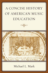 A Concise History Of American Music Education: