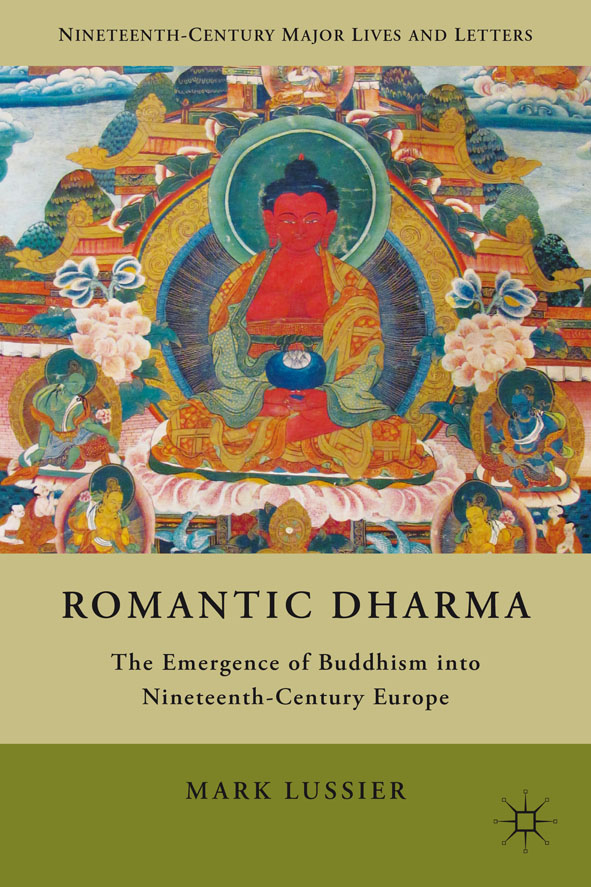 Romantic Dharma The Emergence of Buddhism into Nineteenth-Century Europe