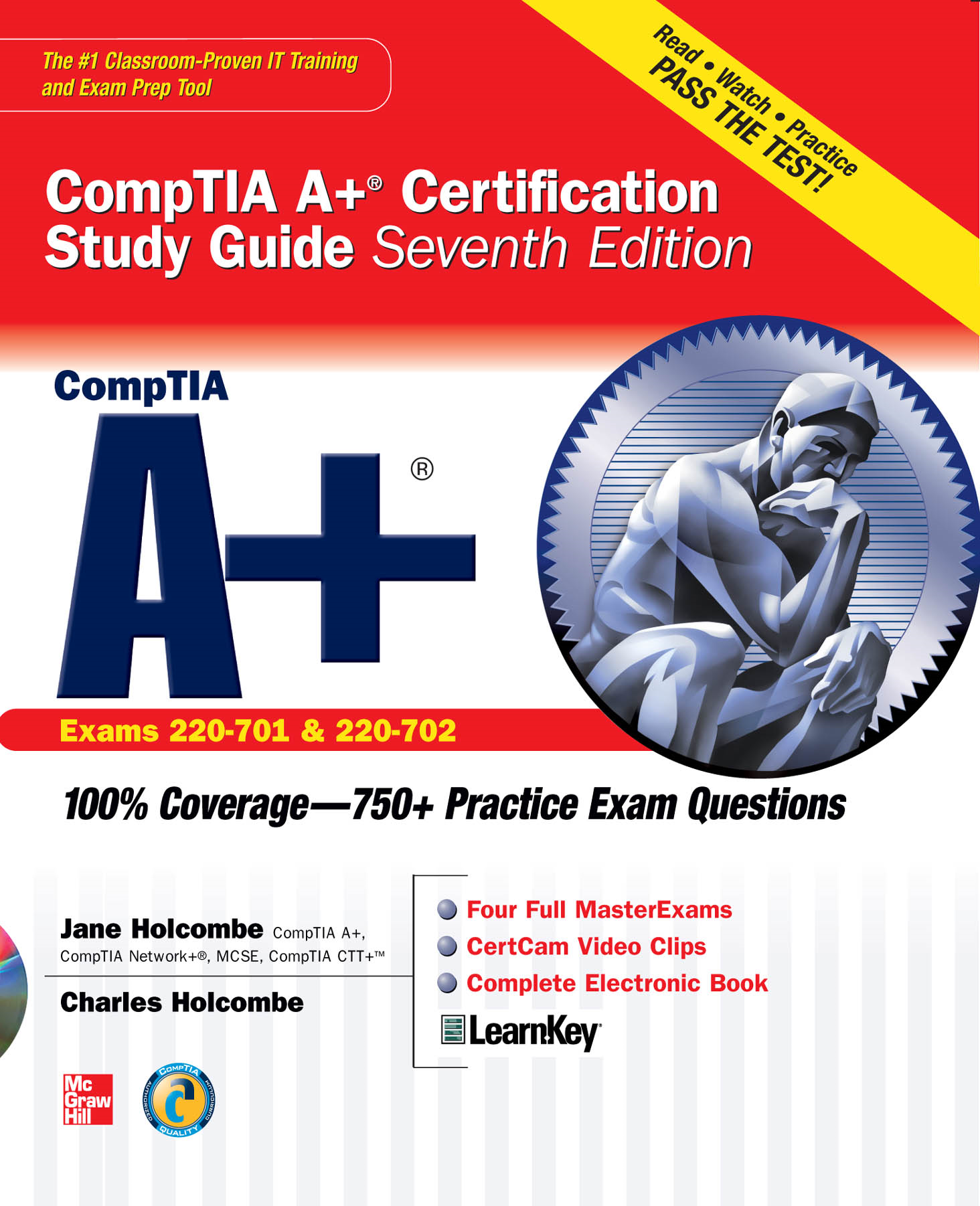 CompTIA A+ Certification Study Guide, Seventh Edition (Exam 220-701 & 220-702) By:  Charles Holcombe,Jane Holcombe