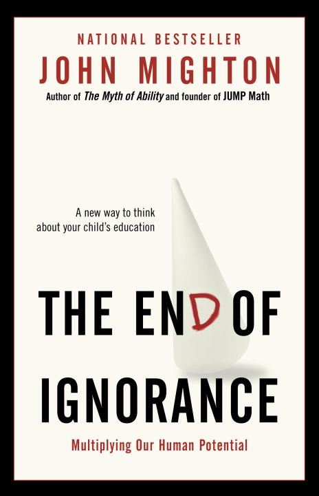 The End of Ignorance By: John Mighton