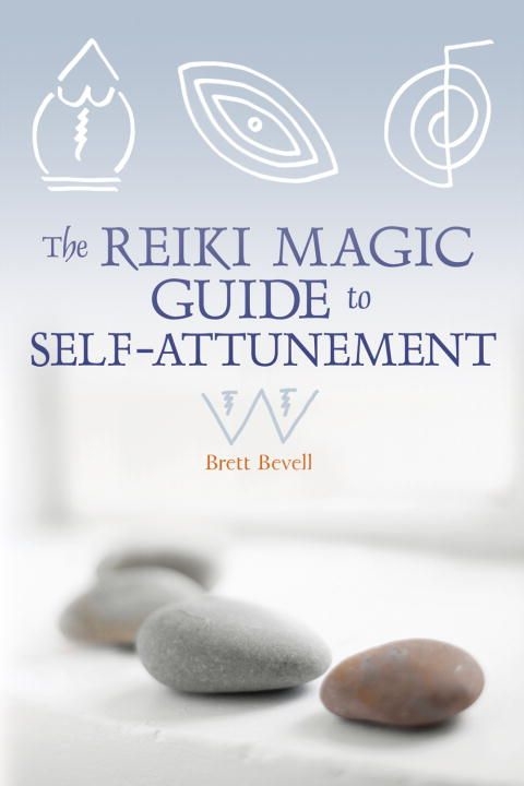 The Reiki Magic Guide to Self-Attunement