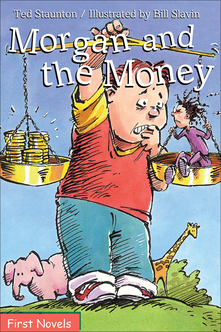 Morgan and the Money By: Bill Slavin,Ted Staunton