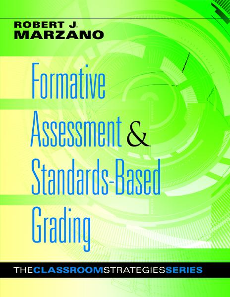 Formative Assessment & Standards-Based Learning By: Robert J. Marzano