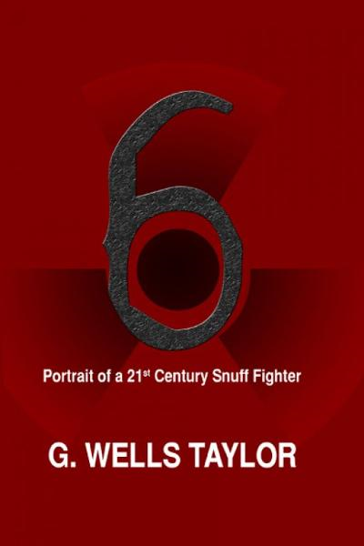 6: Portrait of a 21st Century Snuff Fighter