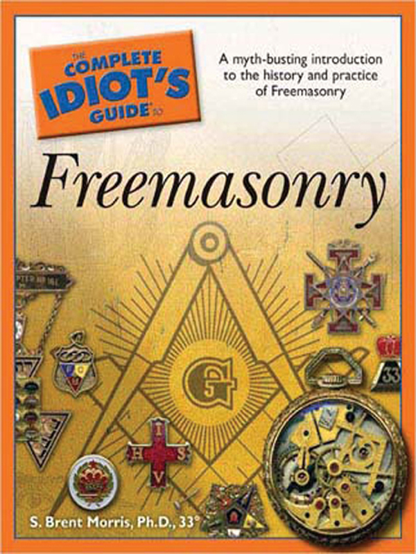The Complete Idiot's Guide to Freemasonry