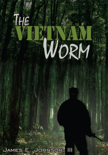 The Vietnam Worm By: James E. Johnson, III