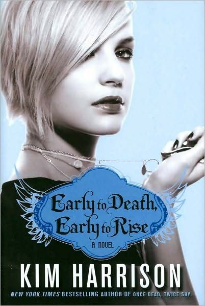 Early to Death, Early to Rise By: Kim Harrison