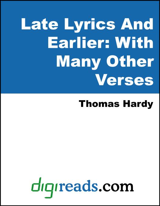 Thomas Hardy - Late Lyrics And Earlier: With Many Other Verses