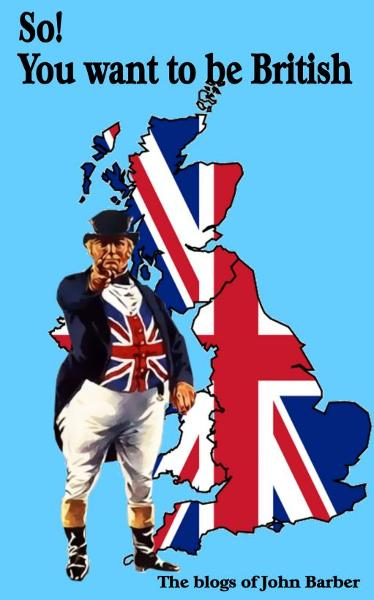 So! You want to be British