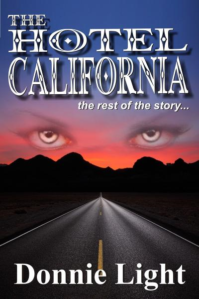 The Hotel California By: Donnie Light