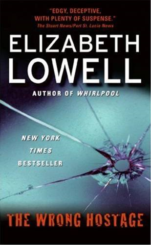 The Wrong Hostage By: Elizabeth Lowell