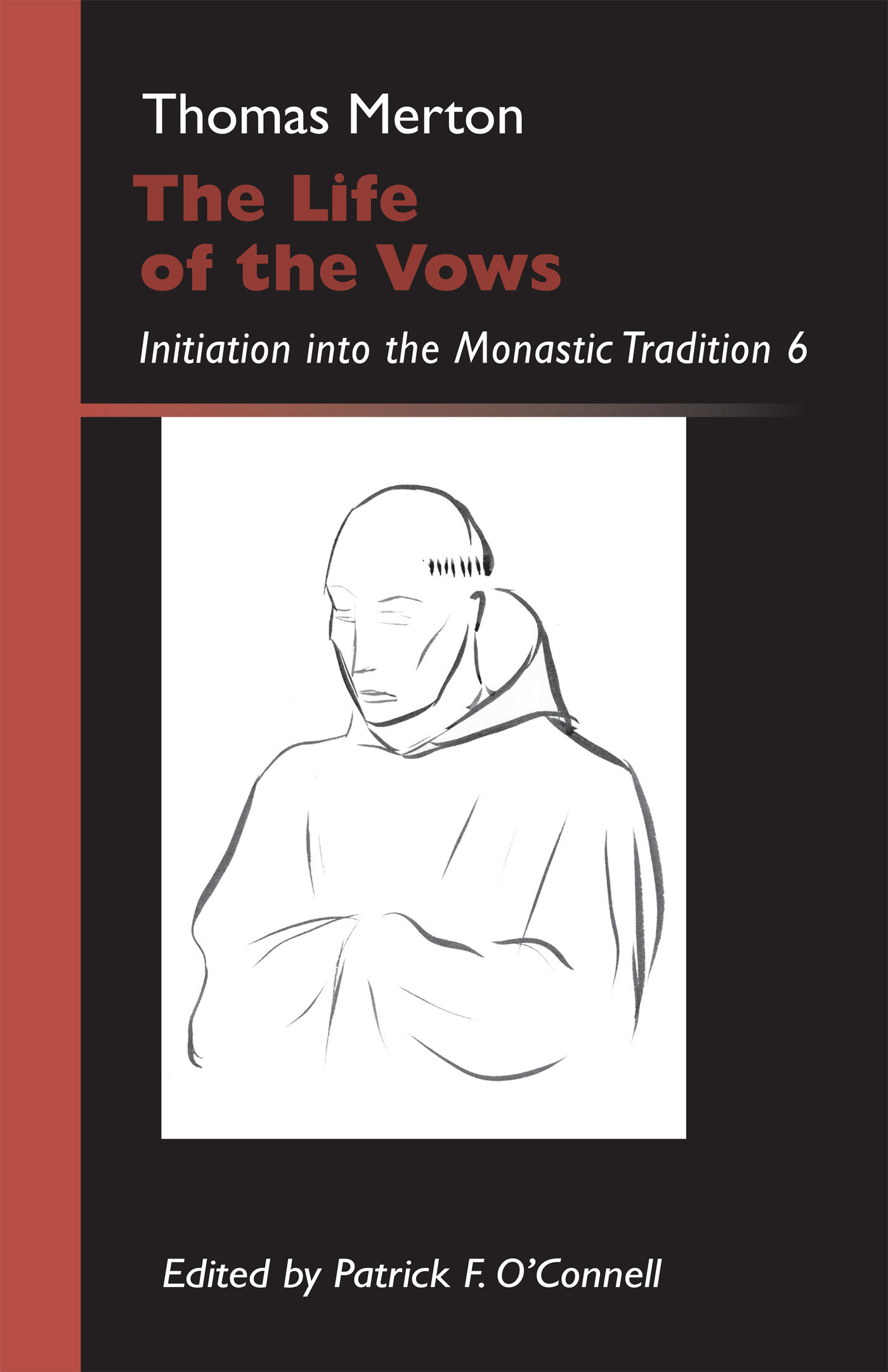 The Life of the Vows: Initiation into the Monastic Tradition 6
