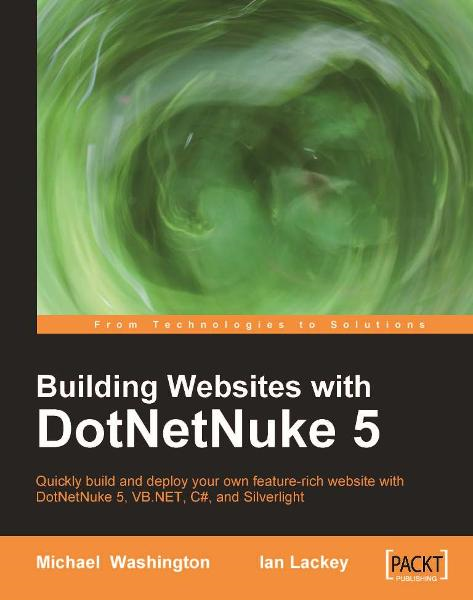 Building Websites with DotNetNuke 5 By: lackey, Ian